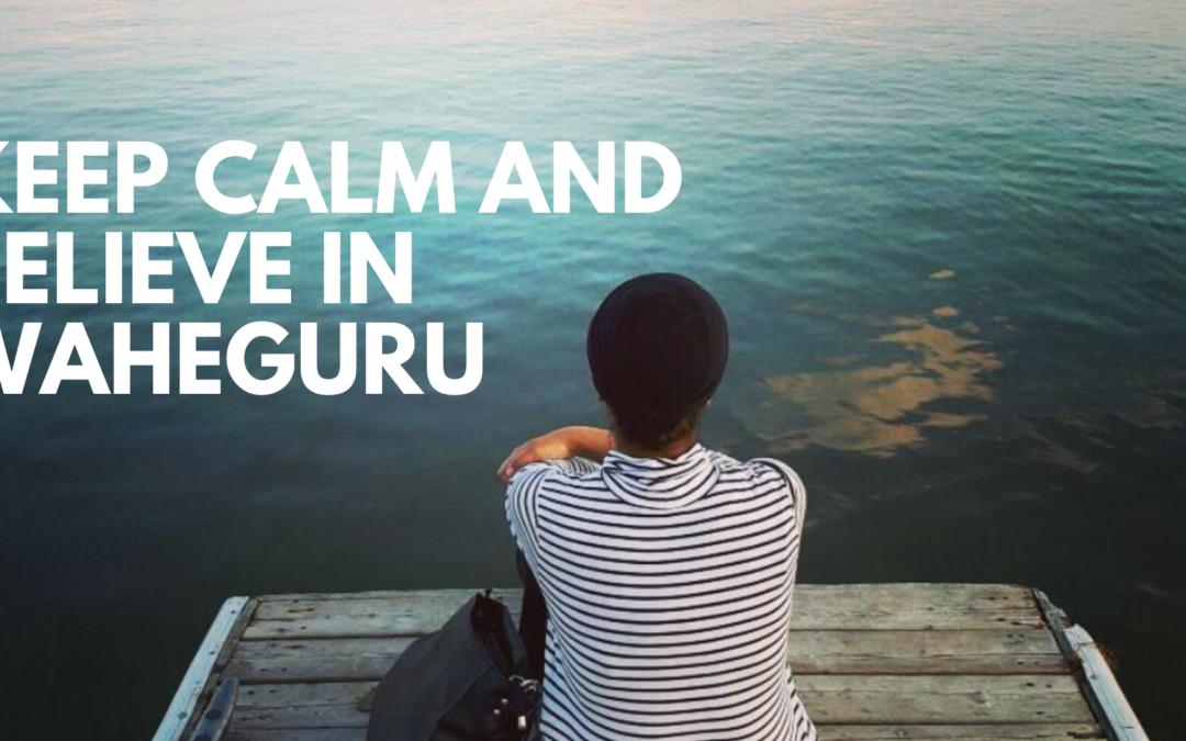keep Calm and believe in Waheguru
